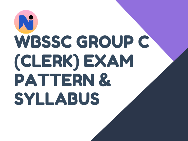 WBSSC Group C (Clerk) Exam Pattern & Syllabus