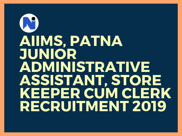 AIIMS-Patna-Junior-Administrative-Assistant-Store-Keeper-cum-Clerk-Recruitment-2019