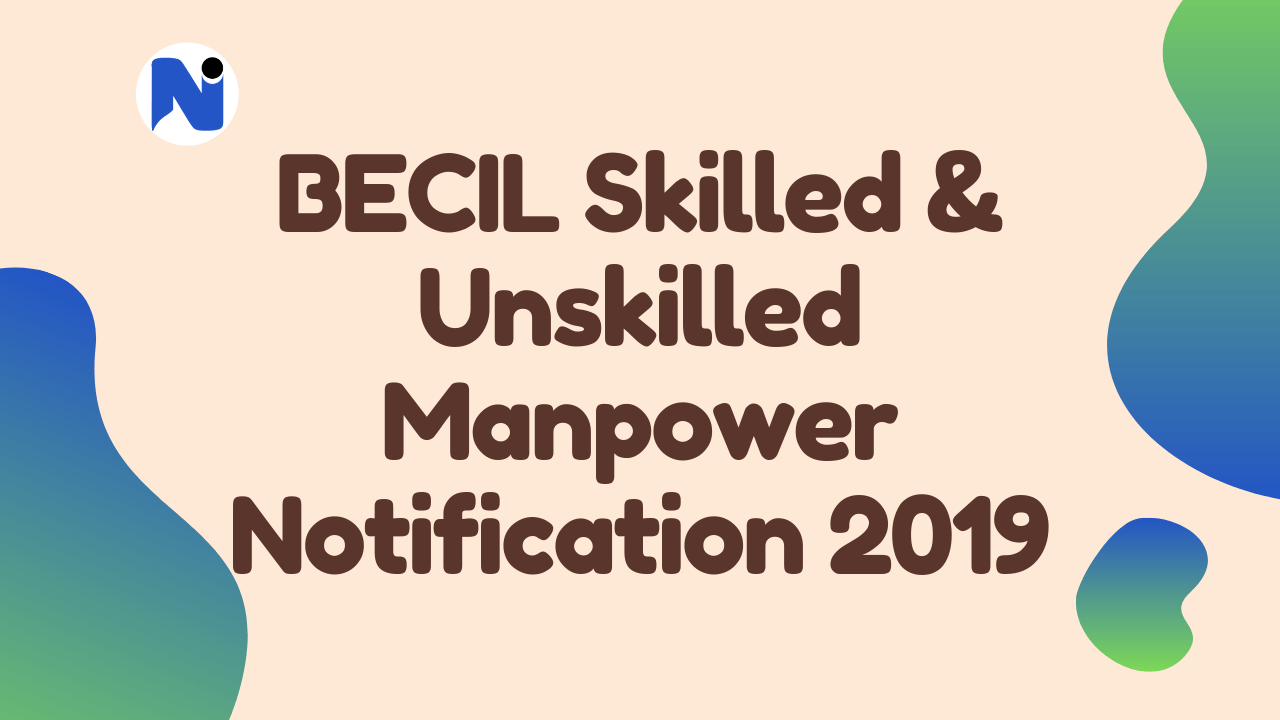 BECIL Skilled & Unskilled Manpower Notification 2019
