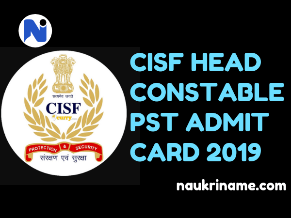 CISF-HEAD-CONSTABLE-PST-ADMIT-CARD-2019