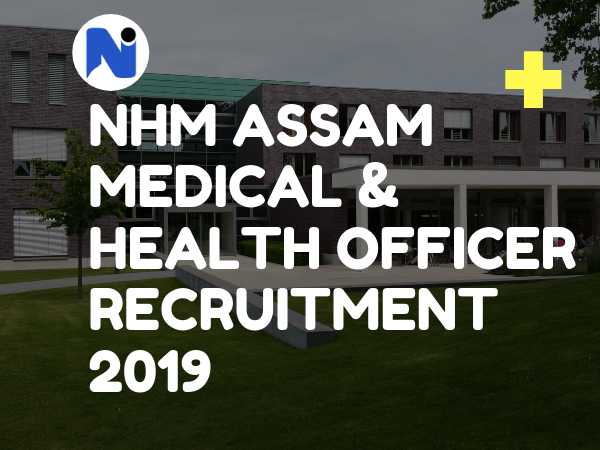 NHM Assam Medical & Health Officer Recruitment 2019
