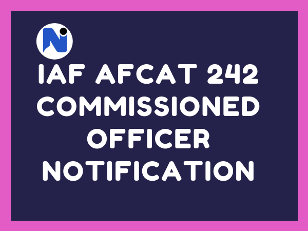 IAF AFCAT 242 Commissioned Officer Notification