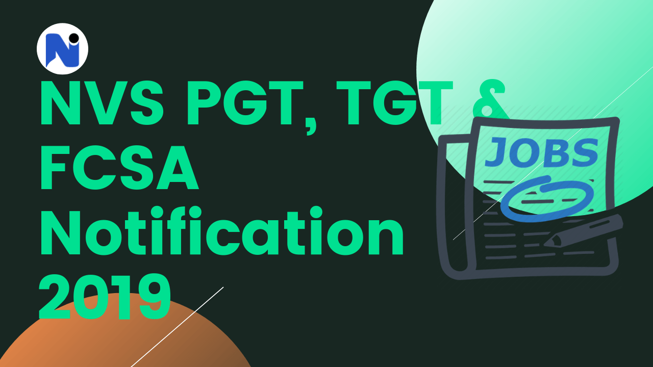 NVS PGT, TGT & FCSA Notification 2019 – 370 Vacancies