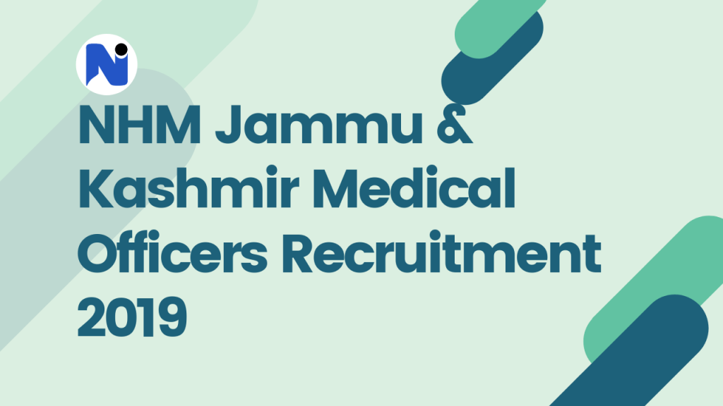 NHM Jammu & Kashmir Medical Officers Recruitment 2019 – 222 Vacancies