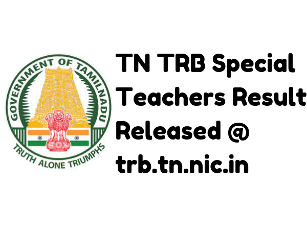 TN TRB Special Teachers Result – Released @ trb.tn.nic.in