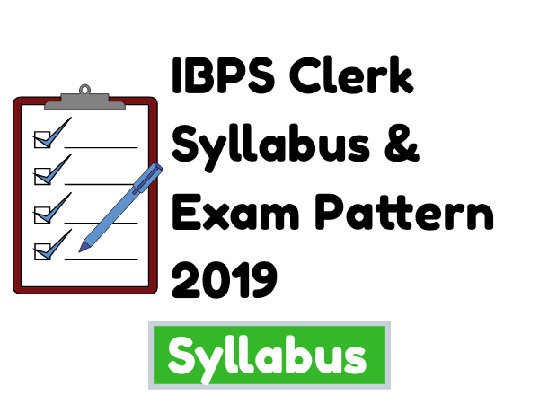 IBPS Clerk Syllabus & Exam Pattern 2019