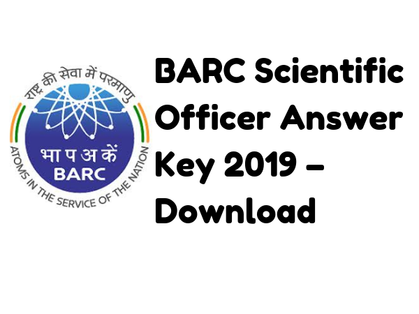 BARC Scientific Officer Answer Key 2019 – Download