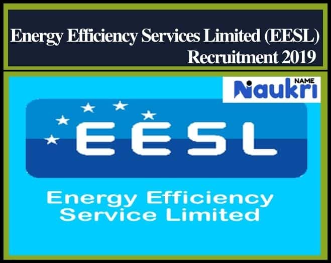 Energy Efficiency Services Limited (EESL) Recruitment 2019