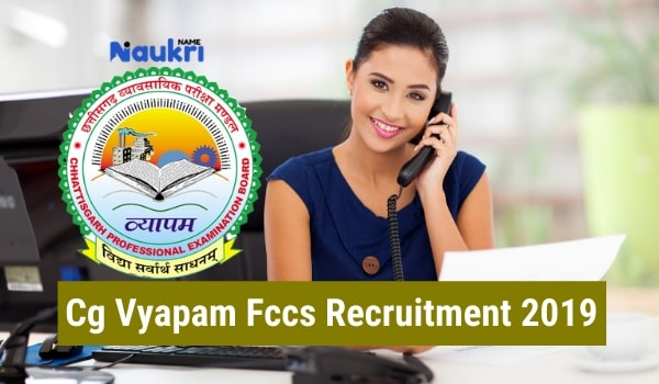 CG  Vyapam Fccs Recruitment  2019 _ Apply Now