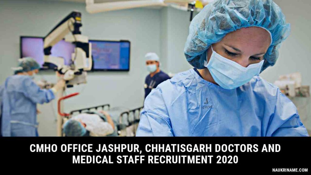 CMHO Jashpur doctors and medical staff Recruitment 2020