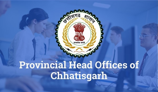Provincial Head Offices of Chhattisgarh