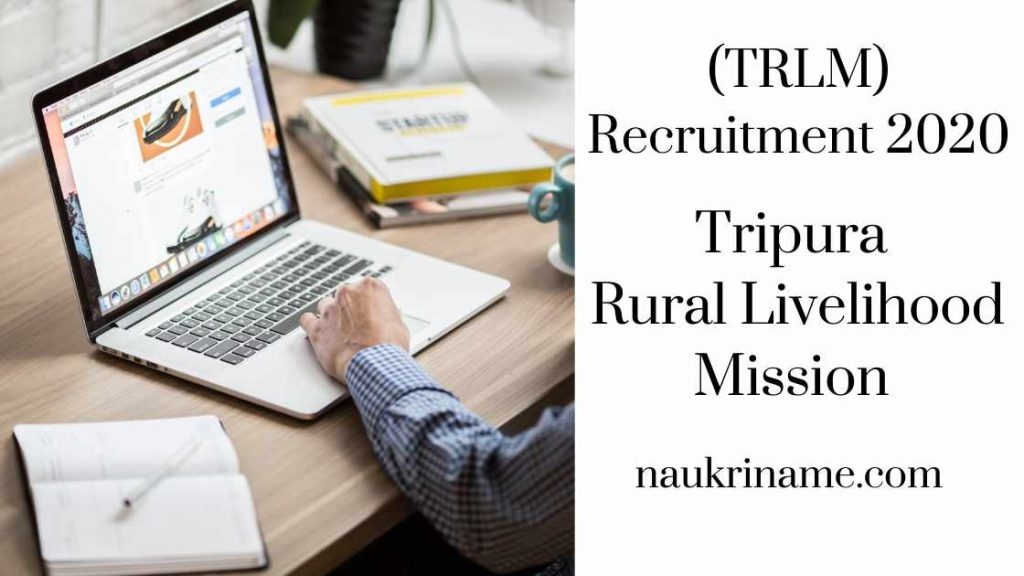 Tripura Rural Livelihood Mission |TRLM Recruitment 2020