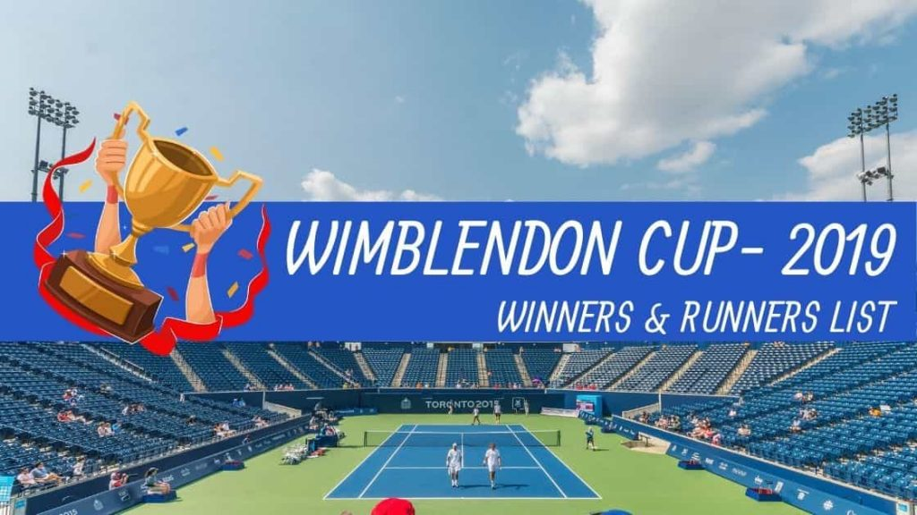 WIMBLEDON 2019 WINNERS & RUNNERS LIST