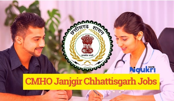 CMHO Janjgir Chhattisgarh Recruitment