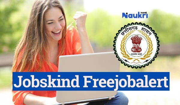 Jobskind Chhattisgarh Exam Alert | Jobs Kind | Jobskind Freejobalert