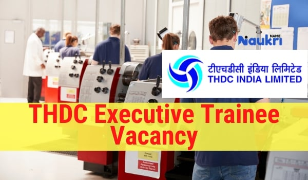 THDC Executive Trainee jobs