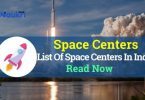 List Of Space Centers In India