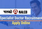 NALCO Specialist Doctor Recruitment